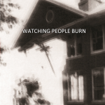 <em>Watching People Burn</em> Now Available