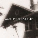 <em>Watching People Burn</em> Trailer Released