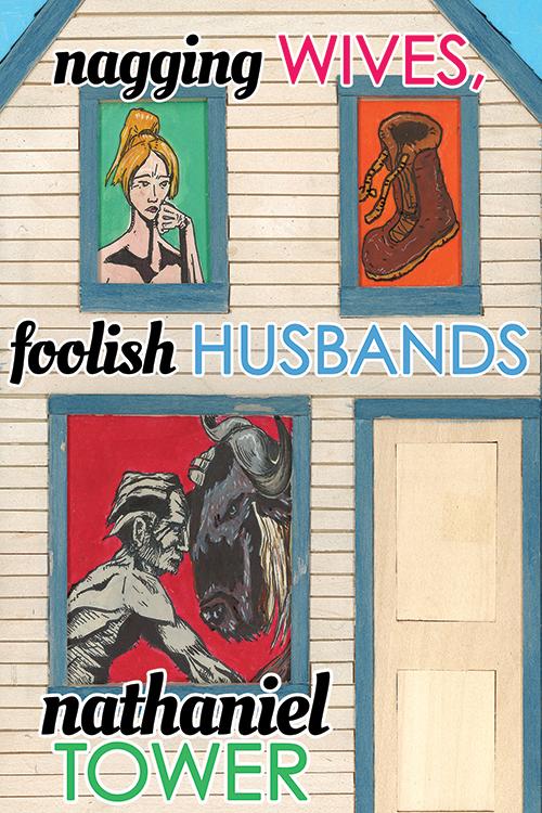Nagging Wives, Foolish Husbands, by Nathaniel Tower